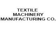 Textile Machinery Manufacturing Co.